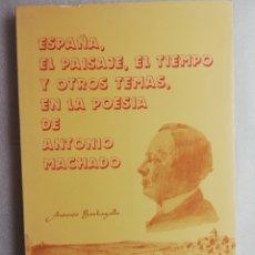 Libros de segunda mano: ESPAÑA, EL PAISAJE, EL TIEMPO Y OTROS TEMAS EN LA POESIA DE ANTONIO MACHADO . ANTONIO BARBAGALLO. Lote 180195123