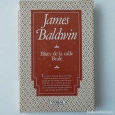 Libri di seconda mano: BLUES DE LA CALLE BEALE - JAMES BALDWIN - ED. VERSAL 1987 . Lote 180201787
