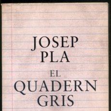 Libros de segunda mano: EL QUADERN GRIS - JOSEP PLA. . Lote 180246743