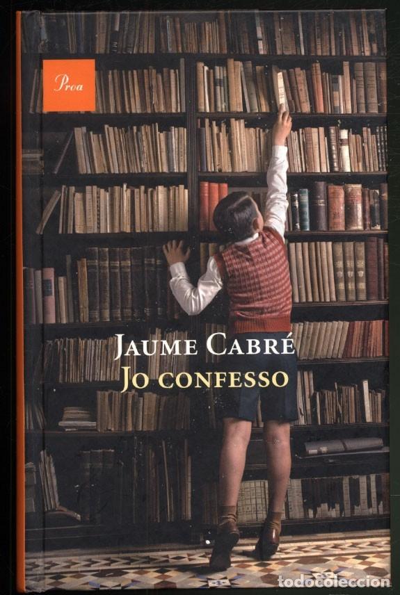 JO CONFESSO .- JAUME CABRÉ (Libros de Segunda Mano (posteriores a 1936) - Literatura - Narrativa - Otros)