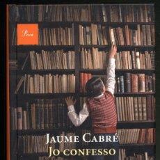 Libros de segunda mano: JO CONFESSO .- JAUME CABRÉ. Lote 180248710