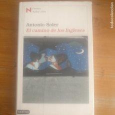 Libros de segunda mano: EL CAMINO DE LOS INGLESES ANTONIO SOLER PUBLICADO POR DESTINO, BARCELONA (2004). Lote 180263896