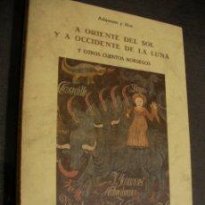 Libros de segunda mano: A ORIENTE DEL SOL Y A OCCIDENTE DE LA LUNA - CUENTOS NORUEGOS. Lote 180279838