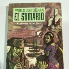 Libros de segunda mano: EL SUMARIO. EL DILEMA DE UN JUEZ. ANTOÑANA, PABLO. - TDK131. Lote 180280653