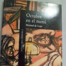 Libros de segunda mano: OCTUBRE EN EL MENÚ. MANUEL DE LOPE. Lote 180313618