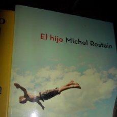 Libros de segunda mano: EL HIJO, MICHEL ROSTAIN, ED. LA ESFERA DE LOS LIBROS. Lote 180325025