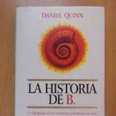 Libros de segunda mano: LA HISTORIA DE B. / DANIEL QUINN / 1ª EDICIÓN 1997. EMECÉ.. Lote 180333780