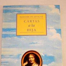 Libros de segunda mano: CARTAS A LA HIJA. MADAME DE SÉVIGNÉ. Lote 180337095