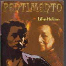 Libros de segunda mano: PENTIMENTO - LILLIAN HELLMAN - ARGOS VERGARA LIBROS DE BOLSILLO 1979 1ª EDICIÓN-. Lote 180394318
