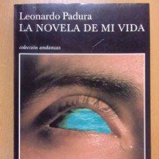 Libros de segunda mano: LA NOVELA DE MI VIDA / LEONARDO PADURA / 1ª EDICIÓN 2002. TUSQUETS. Lote 180403676