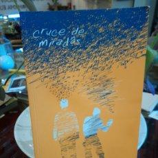 Libros de segunda mano: CRUCE DE MIRADAS - VV. AA.. Lote 180430258