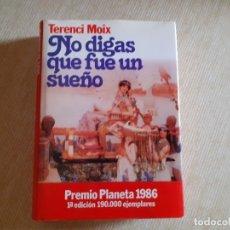 Libros de segunda mano: NO DIGAS QUE FUE UN SUEÑO PRIMERA EDICIÓN TERENCI MOIX. Lote 180433451