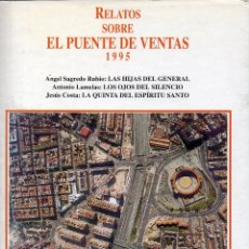 Libros de segunda mano: RELATOS SOBRE EL PUENTE DE VENTAS. 1995. ÁNGEL SAGREDO, ANTONIO LAMELA, JESÚS COSTA. Lote 180438725