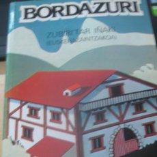 Libros de segunda mano: BORDAZURI ZUBIRI IÑAKI ( EUSKERAZAINTZAKOA) EDIT EGILLEA AÑO 1986. Lote 180449215