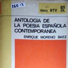 Libros de segunda mano: 26012 - ANTOLOGIA DE LA POESIA ESPAÑOLA CONTEMPORANEA - Nº 92 - ENRIQUE MORENO BAEZ. Lote 180473832