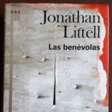 Libros de segunda mano: JONATHAN LITTELL . LAS BENÉVOLAS. Lote 180474303