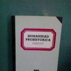 Libros de segunda mano: LMV - HUMANIDAD PREHISTÓRICA. LUIS PERICOT / JUAN MALUQUER DE MOTES. Lote 180488001