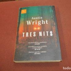 Libros de segunda mano: TRES NITS - AUSTIN WRIGHT - NOF. Lote 180488077