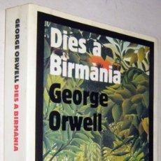 Libros de segunda mano: DIES A BIRMANIA - GEORGE ORWELL - EN CATALAN. Lote 180492511