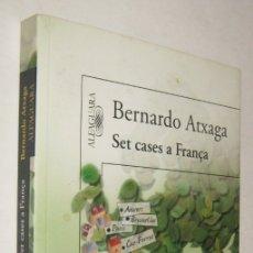 Libros de segunda mano: SET CASES A FRANÇA - BERNARDO ATXAGA - EN CATALAN. Lote 180492845