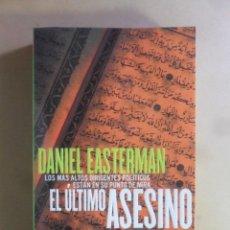 Libros de segunda mano: EL ULTIMO ASESINO - DANIEL EASTERMAN - PLANETA - 1997. Lote 180493606