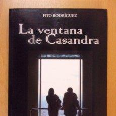 Libros de segunda mano: LA VENTANA DE CASANDRA / FITO RODRÍGUEZ / 2012. ADHARA NARRATIVA. Lote 180495208
