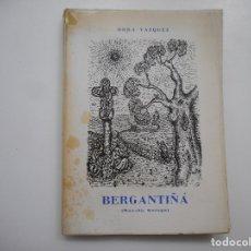 Libros de segunda mano: DORA VÁZQUEZ BERGANTIÑÁ (NOVELA GALEGA) Y96638. Lote 180844366