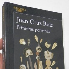 Libros de segunda mano: PRIMERAS PERSONAS - JUAN CRUZ RUIZ (ALFAGUARA, 2018, 1ª EDICIÓN. DEDICADO POR EL AUTOR). Lote 180848668