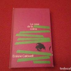 Libros de segunda mano: LA CASA DE LA COLINA ERSKINE CALDWELL CÍRCULO DE LECTORES 1969 . Lote 180855378