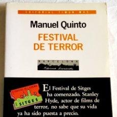 Libros de segunda mano: FESTIVAL DE TERROR, FESTIVAL DE CINEMA SITGES; MANUEL QUINTO - TIMUN MAS 1988. Lote 180856875
