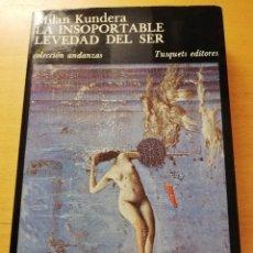 Libros de segunda mano: LA INSOPORTABLE LEVEDAD DEL SER (MILAN KUNDERA) TUSQUETS EDITORES. Lote 220246033