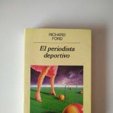 Libros de segunda mano: EL PERIODISTA DEPORTIVO, RICHARD FORD, ANAGRAMA, AÑO 1990, 396 PAGINAS, TAPA BLANDA. Lote 180874933