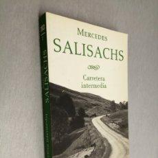Libros de segunda mano: CARRETERA INTERMEDIA / MERCEDES SALISACHS / PLAZA & JANÉS BOLSILLO 1ª EDICIÓN 1999. Lote 180875033