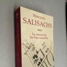 Libros de segunda mano: LA ESTACIÓN DE LAS HOJAS AMARILLAS / MERCEDES SALISACHS / PLAZA & JANÉS BOLSILLO 1ª EDICIÓN 1999. Lote 180875307