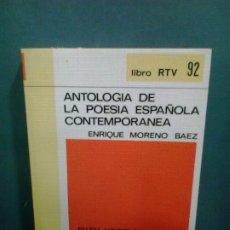 Libros de segunda mano: LMV - ANTOLOGÍA DE LA POESIA ESPAÑOLA CONTEMPORANEA. ENRIQUE MORENO BAEZ. Lote 180879208