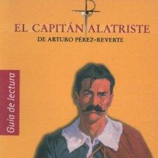 Libros de segunda mano: ARTURO PÉREZ - REVERTE - EL CAPITÁN ALATRISTE - GUÍA DE LECTURA . Lote 180890227