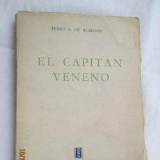 Libros de segunda mano: EL CAPITÁN VENENO - PEDRO A. DE ALARCÓN - EDITORIAL SOPENA ARGENTINA - 1ª EDIC. 1942.. Lote 180894622
