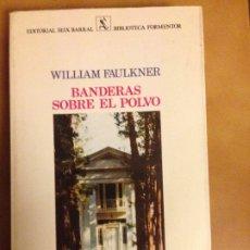 Libros de segunda mano: WILLIAM FAULKNER - BANDERAS SOBRE EL POLVO - EDITORIAL SEX BARRAL BIBLIOTECA FORMENTOR. Lote 180902427