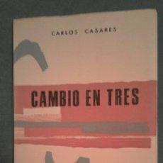 Libros de segunda mano: CAMBIO EN TRES. CARLOS CASARES. Lote 180904246