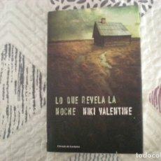 Libros de segunda mano: LO QUE REVELA LA NOCHE;NIKI VALENTINE;CÍRCULO DE LECTORES 2012. Lote 180932765