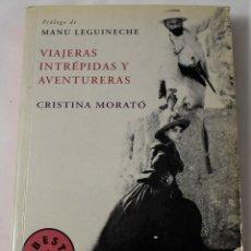 Libros de segunda mano: VIAJERAS, INTRÉPIDAS Y AVENTURERAS. MORATÓ, CRISTINA.. Lote 180937747