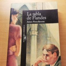 Libros de segunda mano: LA TABLA DE FLANDES (ARTURO PÉREZ REVERTE) ALFAGUARA. Lote 180981252