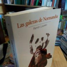 Libros de segunda mano: LAS GALERAS DE NORMANDIA. RAMÓN LOUREIRO. Lote 181013116