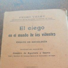 Libros de segunda mano: ANTIGUO LIBRO EL CIEGO EN EL MUNDO DE LOS VIDENTES. Lote 181032868