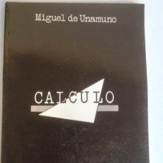 Libros de segunda mano: CALCULO,LIBRO DE MIGUEL DE UNAMUNO. Lote 181157743