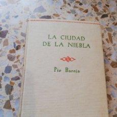 Libros de segunda mano: LA CIUDAD DE LA NIEBLA PIO BAROJA . Lote 181323363