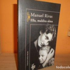 Libros de segunda mano: ELLA,MALDITA ALMA / MANUEL RIVAS. Lote 181330377