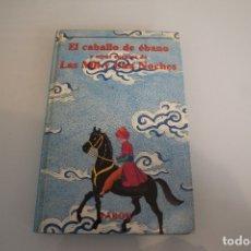 Libros de segunda mano: EL CABALLO DE ÉBANO Y OTROS CUENTOS DE L MIL Y UNA NOCHE. Lote 181349897