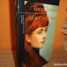 Libros de segunda mano: EL AZUL DE LA VIRGEN / TRACY CHEVALIER. Lote 181353273