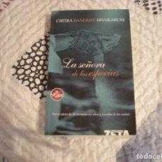 Libros de segunda mano: LA SEÑORA DE LAS ESPECIAS;C.B.DIVAKARUNI ZETA 2005. Lote 181498881